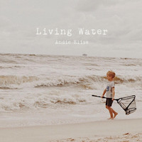 Andie Elise - Living Water (feat. Adam Carpenter)