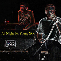 One Shot - All Night (feat. Young Xo) (Explicit)
