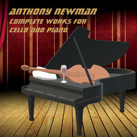 Anthony Newman - Complete Works for Cello and Piano