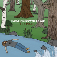 The Mark - Floating Downstream