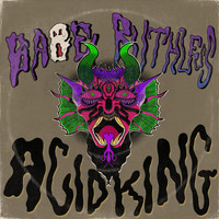 Babe Ruthless - Acid King