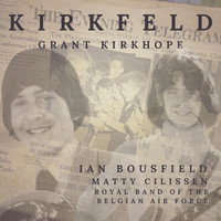 Ian Bousfield, Grant Kirkhope, Matty Cilissen & Royal Band of the Belgian Air Force - Kirkfeld