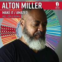 Alton Miller - Make It / Amazed (Incl. Coflo Remix)