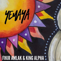 Fikir Amlak and King Alpha - Yemaya