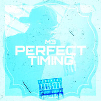 M3 - Perfect Timing (Explicit)