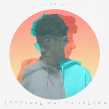 Antoine - Tropical Day on Island