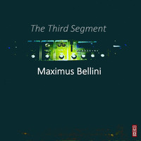 Maximus Bellini - The Third Segment