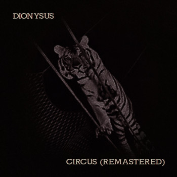 Dionysus - Circus (Remastered)