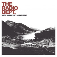 The Radio Dept. - Where Damage Isn't Already Done
