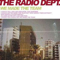 The Radio Dept. - We Made the Team