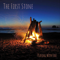 The First Stone - Playing with Fire