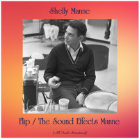 Shelly Manne - Flip / The Sound Effects Manne (All Tracks Remastered)
