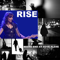Rise - Bedre end at sove alene