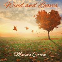 Mauro Costa - Wind and Leaves