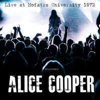 Alice Cooper - Live at Hofstra University 1972 (Live Remastered)