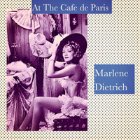 Marlene Dietrich - At the Cafe De Paris
