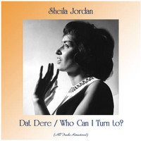 Sheila Jordan - Dat Dere / Who Can I Turn to? (All Tracks Remastered)