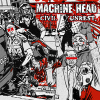 Machine Head - Civil Unrest (Explicit)