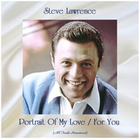 Steve Lawrence - Portrait Of My Love / For You (Remastered 2020)