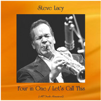 Steve Lacy - Four in One / Let's Call This (All Tracks Remastered)