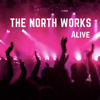 The North Works - Alive