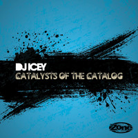 DJ Icey - Catalysts of the Catalog