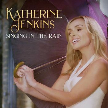 Katherine Jenkins - Singin' In The Rain (From ''Singin' In The Rain'')