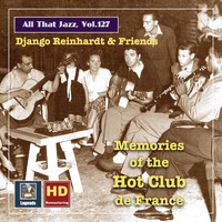 "Django Reinhardt - All that Jazz, Vol. 127: Django Reinhardt & Friends: ""Hot Club Memories"" (2020 Remaster)"