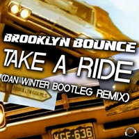 Brooklyn Bounce - Take a Ride (Dan Winter Bootleg Remix)
