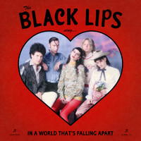 Black Lips - Sing In A World That's Falling Apart (Explicit)