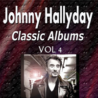 Johnny Hallyday - Johnny Hallyday Classic Albums Vol. 4