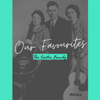 The Carter Family - Our Favourites