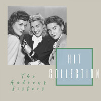 The Andrews Sisters - Hit Collection