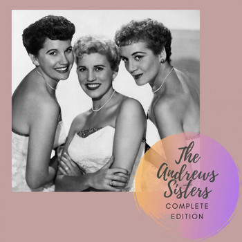The Andrews Sisters - Complete Edition