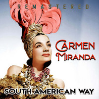 Carmen Miranda - South American Way (Remastered)