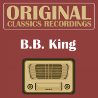 B.B. King - Original Classics Recording