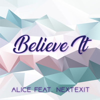Alice - Believe It (Explicit)