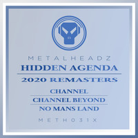 Hidden Agenda - Channel (2020 Remasters)