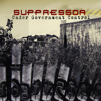 Suppressor - Under Government Control (Explicit)