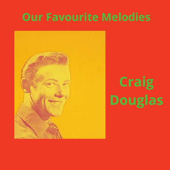 Craig Douglas - Our Favourite Melodies
