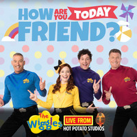 The Wiggles - Live From Hot Potato Studios: How Are You Today Friend?
