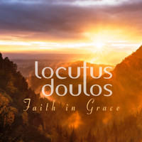 Locutus Doulos - Faith in Grace