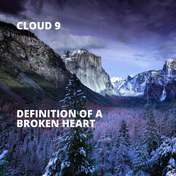 Cloud 9 - Definition of a Broken Heart