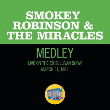 Smokey Robinson & The Miracles - I Second That Emotion/If You Can Want/Going To A Go-Go (Medley/Live On The Ed Sullivan Show, March 31, 1968)