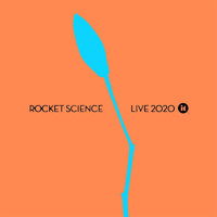 Rocket Science - Live 2020