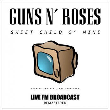 Guns N' Roses - Sweet Child O' Mine (Live at the Ritz, New York 1989 FM Broadcast)