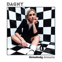 Dagny - Somebody (Acoustic)