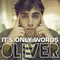 OLIVER - It's only words