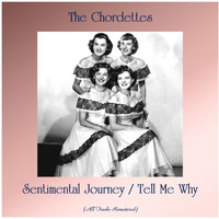 The Chordettes - Sentimental Journey / Tell Me Why (Remastered 2020)