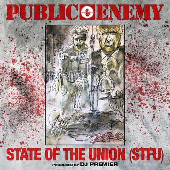 Public Enemy - State Of The Union (STFU) (Main [Explicit])